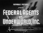Federal Agents vs. Underworld Inc.--titles