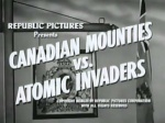 Canadian Mounties vs. Atomic Invaders--titles