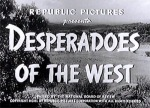 Desperadoes of the West--titles