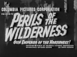 Perils of the Wilderness--titles