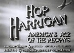 Hop Harrigan--titles